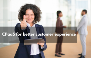 CPaaS for better Customer Experience