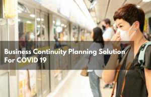 Business Continuity Planning Solution For COVID 19