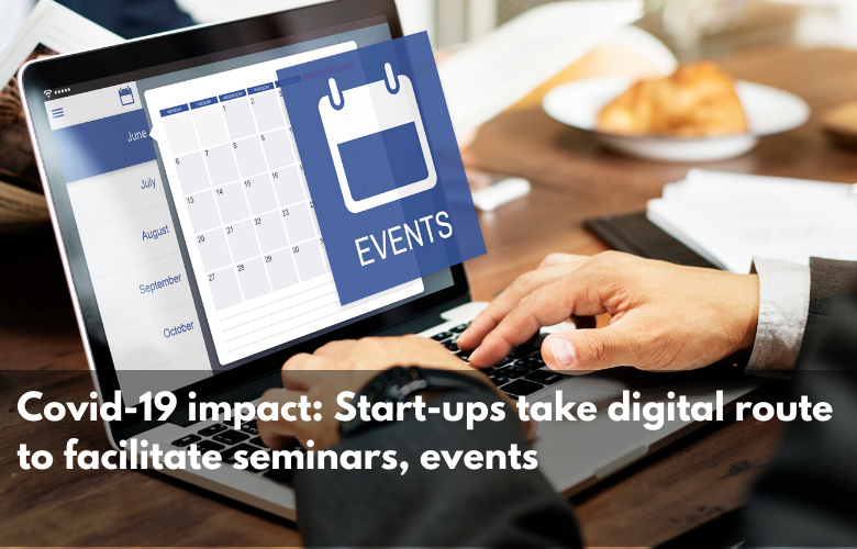The New Indian Express – Covid-19 impact: Start-ups take digital route to facilitate seminars, events