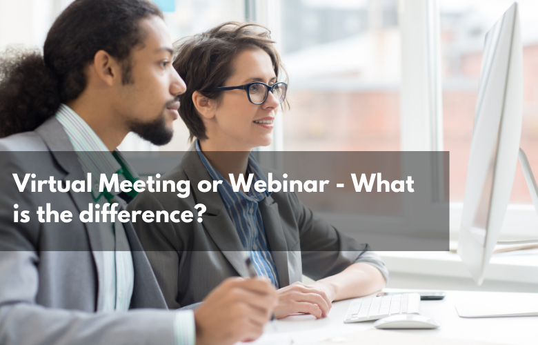 Virtual Meeting or Webinar – What is the difference?