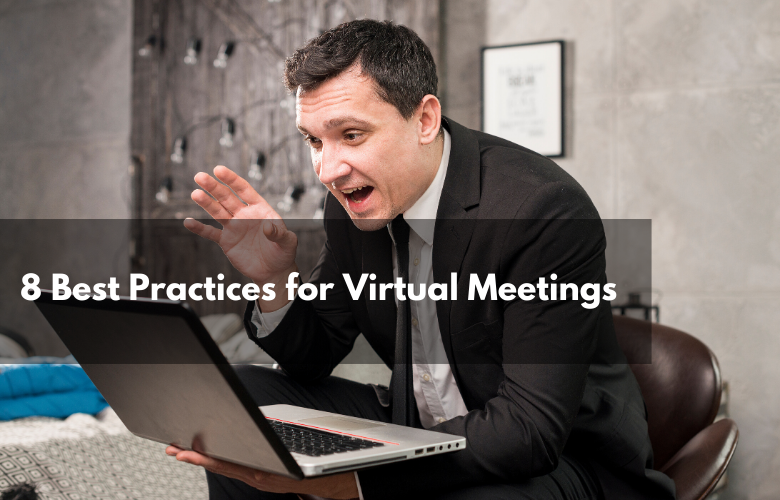8 Best Practices for Virtual Meetings