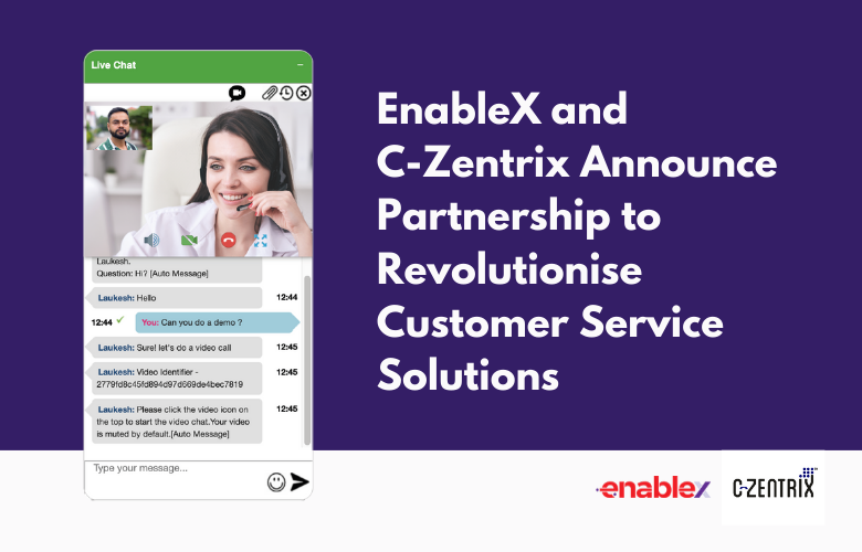 EnableX and C-Zentrix Announce Partnership to Revolutionise Customer Service Solutions