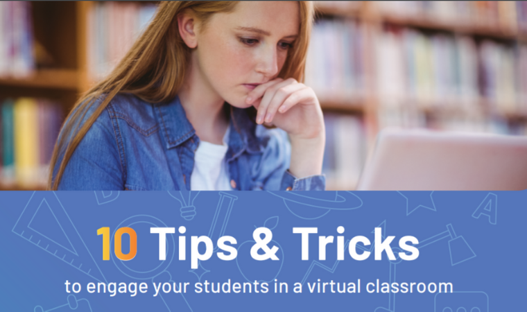 10 Tips & Tricks to Engage your Students in a Virtual Classroom