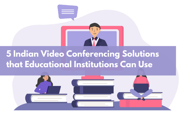 DataQuest – 5 Indian Video Conferencing Solutions that Educational Institutions Can Use