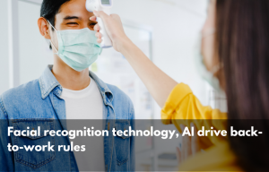 Facial recognition technology, AI drive back-to-work rules